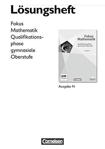 Fokus Mathematik - Gymnasiale Oberstufe - Ausgabe N: Qualifikationsphase - Lösungen zum Schülerbuch