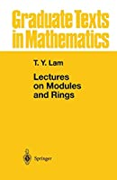 Lectures on Modules and Rings (Graduate Texts in Mathematics) (Graduate Texts in Mathematics (189))