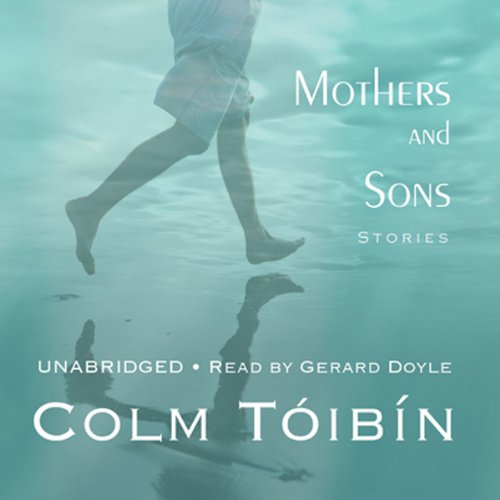 Mothers and Sons     Stories              By:                                                                                                                                 Colm Toibin                               Narrated by:                                                                                                                                 Gerard Doyle                      Length: 8 hrs and 39 mins     30 ratings     Overall 3.7