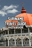 Suriname Travel Guide Notebook: Notebook Journal  Diary/ Lined - Size 6x9 Inches 100 Pages