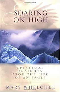 Soaring on High: Spiritual Insights from the Life of an Eagle