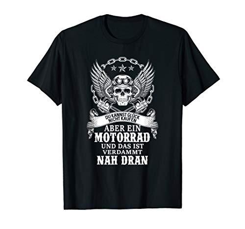 Du Kannst Glück Nicht Kaufen Aber Ein Motorrad Biker T-Shirt