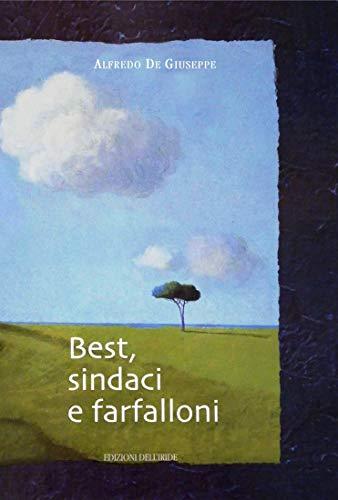 Best, sindaci e farfalloni: 2001-2006 (Italian Edition)