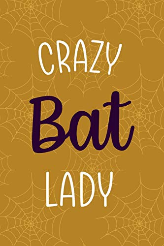 Crazy Bat Lady: Notebook Journal Composition Blank Lined Diary Notepad 120 Pages Paperback Mustard Spiderweb Bat K