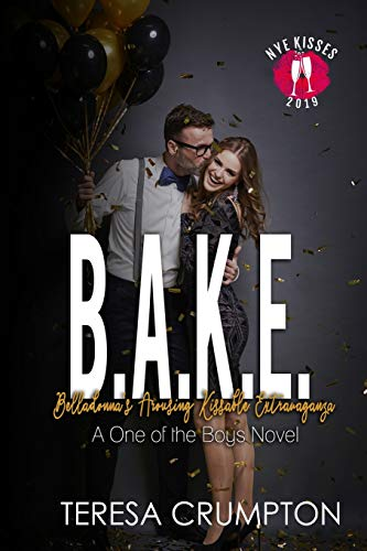 B.A.K.E. Belladonna's Arousing Kissable Extravaganza: New Years Eve Kiss (One of the Boys, Band 3)