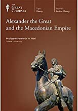 The Great Courses: Alexander the Great and the Macedonian Empire