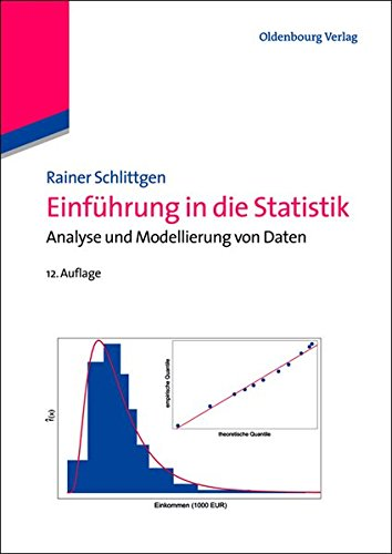 Einführung in die Statistik: Analyse und Modellierung von Daten: Analyse und Modellierung von Daten (Lehr- und Handbücher der Statistik)