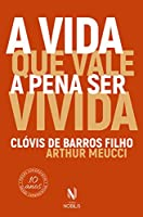 A Vida Que Vale A Pena Ser Vivida (Em Portugues do Brasil)
