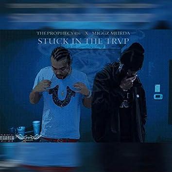 Stuck in the Trvp (feat. Miggz Murda)