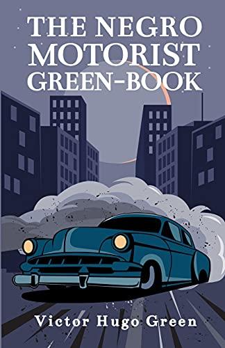 The Negro Motorist Green-Book: 1940 Facsimile Edition Paperback