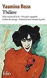 Théâtre - Trois versions de la vie - Une pièce espagnole - Le dieu du carnage - Comment vous racontez la partie