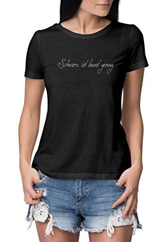 Statement T-Shirt Schwarz ist bunt genug Damen | schwarzes Fun Sommer Tshirt für Frauen Rundhals Tshirt 40-42 (Hersteller L)