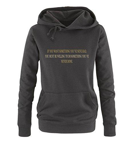Comedy Shirts If You Want Something You've Never Had. - Sweat à Capuche pour Femme - Capuche Kangourou à Manches Longues - Noir - XXL