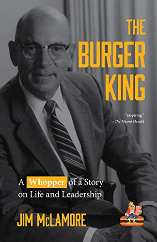 The Burger King: A Whopper of a Story on Life and Leadership (English Edition)