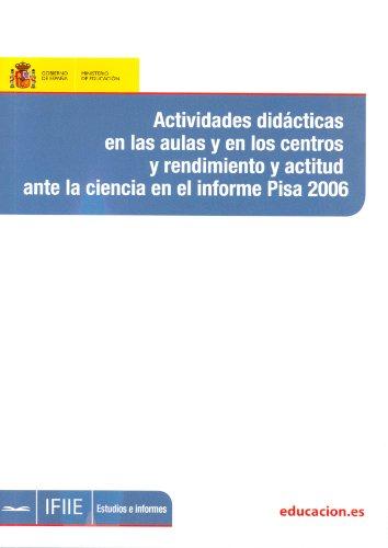 Actividades didácticas en las aulas y en los centros y rendimientos y actitud ante la ciencia en el informe PISA 2006