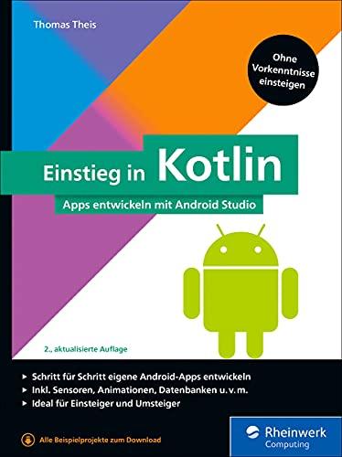 Einstieg in Kotlin: Apps entwickeln mit Android Studio
