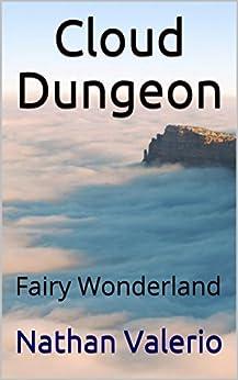 Cloud Dungeon: Fairy Wonderland by [Nathan Valerio, John Dollar]
