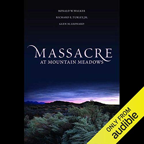 Massacre at Mountain Meadows Audiobook By Ronald W Walker, Richard E Turley, Glen M Leonard cover art