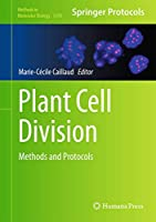 Plant Cell Division: Methods and Protocols (Methods in Molecular Biology (1370))
