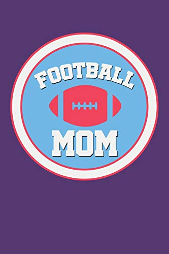 Football Mom: Blank Lined Sports Notebook (Personalized Gift for Mothers)