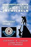 Lean Leader auf allen Management-Ebenen entwickeln: Ein praktischer Leitfaden (German Edition)