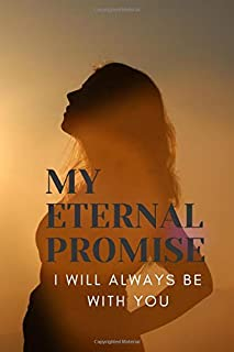 MY ETERNAL PROMISE I WILL ALWAYS BE WITH YOU: Expecting Mom's Journal Diary and Notebook for Notes During Pregnancy or Bab...