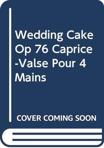 Wedding Cake Op 76 Caprice-Valse Pour 4 Mains