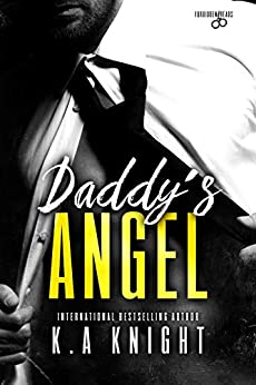 Daddy's Angel (Forbidden Reads Book 1) by [K.A  Knight]