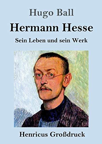 Hermann Hesse (Großdruck): Sein Leben und sein Werk
