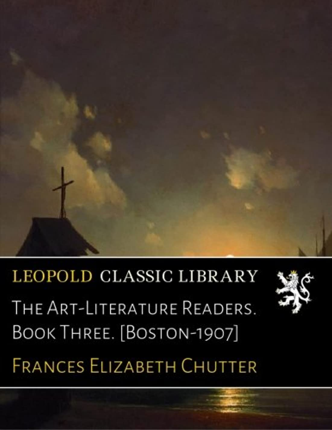 委任するブリリアントダイヤルThe Art-Literature Readers. Book Three. [Boston-1907]