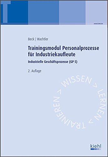 Trainingsmodul Personalprozesse für Industriekaufleute: Industrielle Geschäftsprozesse (GP 5).