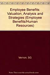 Employee Benefits: Valuation, Analysis and Strategies (Employee Benefits Human Resources Library) Hardcover