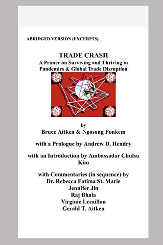 TRADE CRASH: A Primer on Surviving and Thriving in Pandemics & Global Trade Disruption (ABRIDGED VERSION)