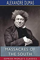 Massacres of the South (Esprios Classics)