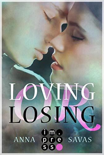 Loving or Losing. Als du in mein Leben kamst: Liebesroman
