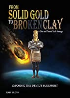 From Solid Gold to Broken Clay: Exposing the Devil's Blueprint