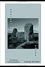 Ancient Stones: Modern Words: Poems inspired by Stone Circles of the North East of Scotland