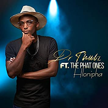 Hlonipha (feat. The Phat Ones)