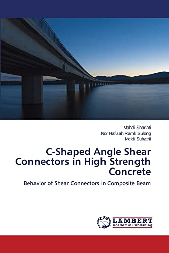 C-Shaped Angle Shear Connectors in High Strength Concrete: Behavior of Shear Connectors in Composite Beam