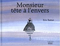 Monsieur tete a l'envers