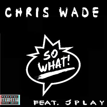 So What (feat. J Play)