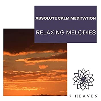 Absolute Calm Meditation - Relaxing Melodies