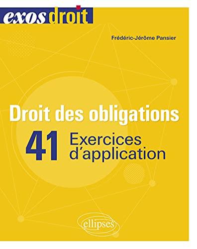 Droit des obligations: 41 exercices d'application