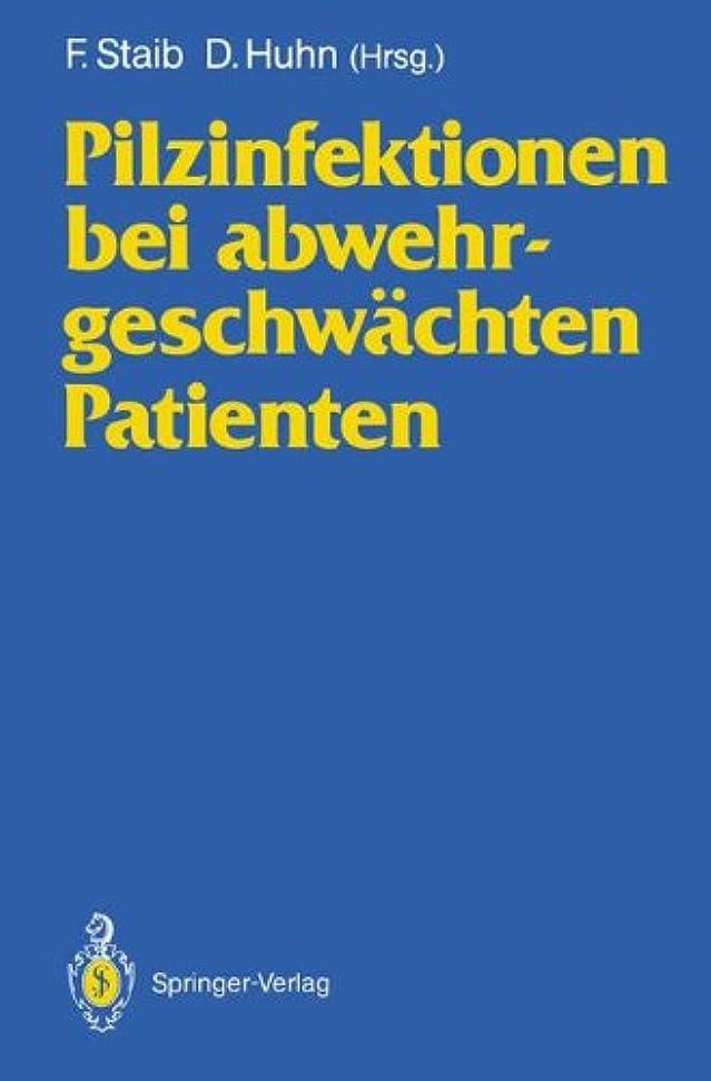 相反する思い出熱狂的なPilzinfektionen bei abwehrgeschwaechten Patienten