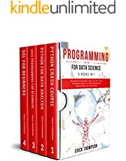 Programming for Data Science: 4 Books in 1. The Complete Beginners Guide you Can't Miss to Master the Era of the Data Economy, using Python, Java, SQL Coding