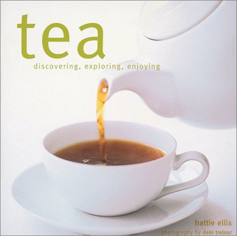 Tea: Discovering, Exploring, Enjoying