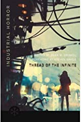 The Thread of the Infinite: Tales of Industrial Horror (Snowbooks Anthologies) Kindle Edition