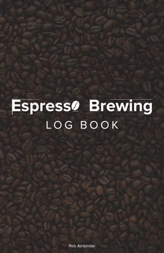 Espresso Brewing Log Book