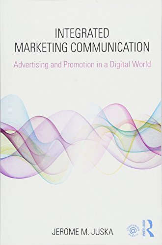 Compare Textbook Prices for Integrated Marketing Communication: Advertising and Promotion in a Digital World 1 Edition ISBN 9781138695443 by Juska, Jerome M.