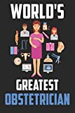 World's Greatest Obstetrician: Line Journal Notebook for Obstetrician - Gift Idea for Obstetrician - Appreciation & Encouragement Gift for Obstetrician